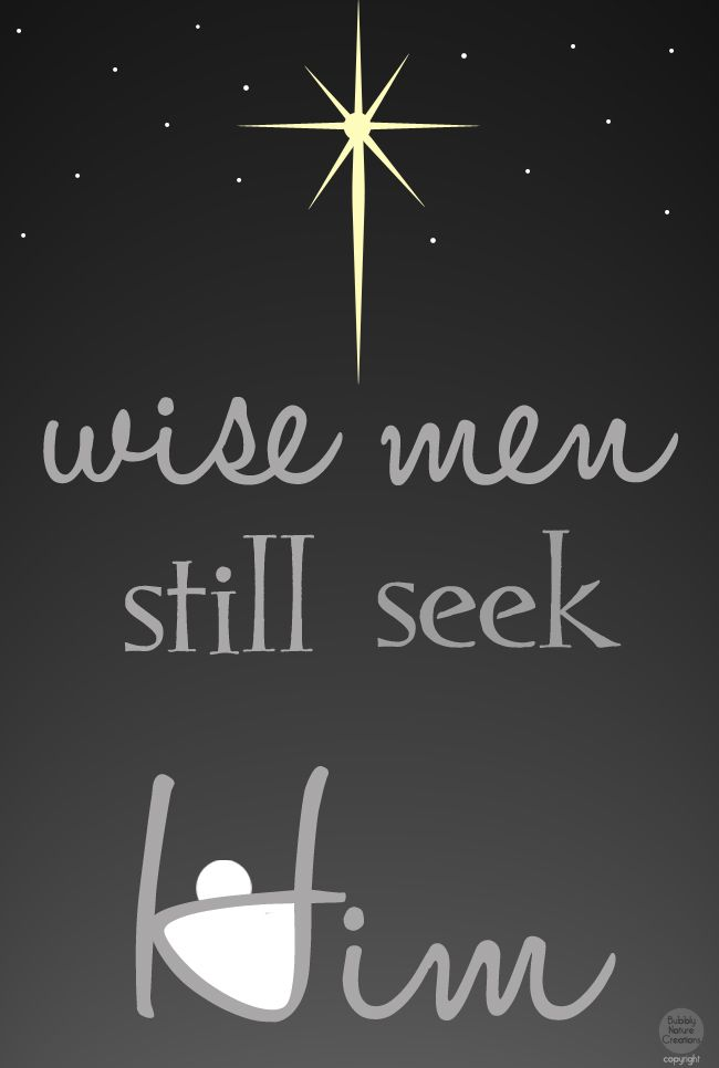 Wise men still seek him oh the foolish need to get smart before since the christmas season is approaching i thought that i would make a little graphic i hope that you and yours have a very merry christmas season m4hsunfo
