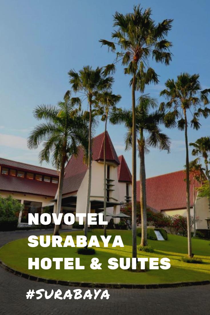 Novotel Surabaya Merupakan Hotel Nyaman Yang Terletak Di Pusat