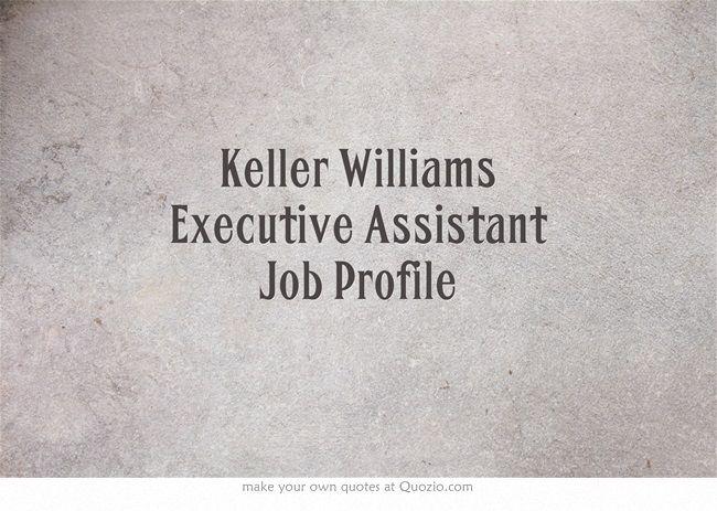 Keller Williams Executive Assistant Job Profile Workworkwork - executive assistant job description