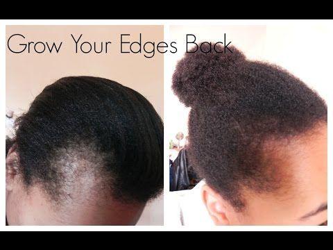 How To Grow Your Edges Back Natural Hair Styles Edges Hair Grow Hair