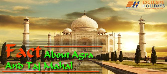 Facts About Agra And Taj Mahal Tajmahal Is Symbol Of Love And