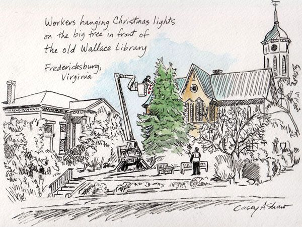 """Workers Hanging Christmas Lights in front of old library."" Copyright by Fredericksburg-area artist Casey Alan Shaw. (website: www.caseyshaw.com)  #urbansketch #fredericksburg"