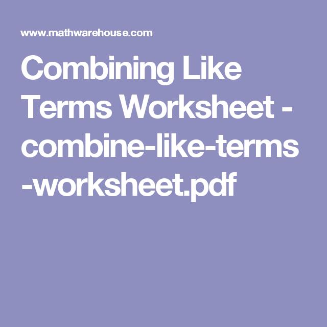 Combining Like Terms Worksheet Combine Like Terms Worksheetpdf