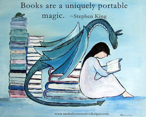 Books are a uniquely portable magic - Stephen King
