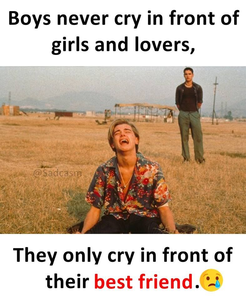 Boys Never Cry In Front Of Girls And Lovers, They Only Cry