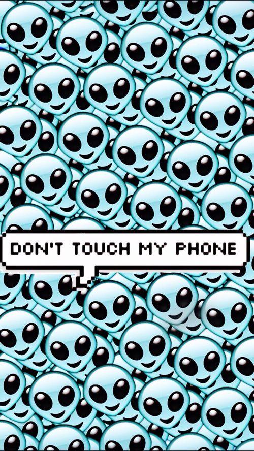 Don T Touch My Phone Tumblr Pesquisa Google Fondos De Pantalla Alien Fondo De Pantalla Emoji Fondos De Aliens
