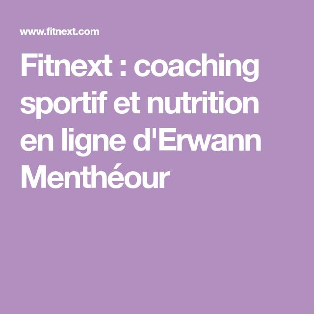 official images good out x superior quality Fitnext : coaching sportif et nutrition en ligne d'Erwann ...