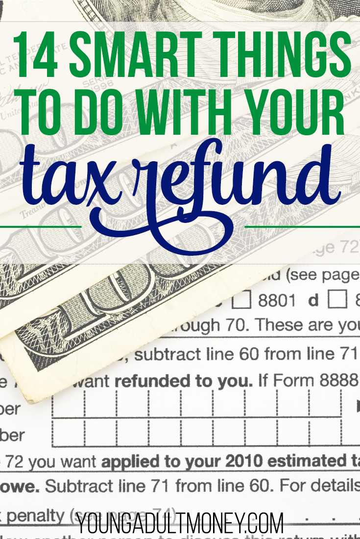 Smart Things To Do With Your Tax Refund  Personal Finance Tax
