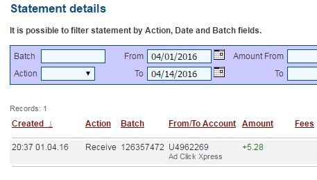 Here is my Withdrawal Proof from AdClickXpress. I get paid daily and I can withdraw daily. Online income is possible with ACX, who is definitely paying - no scam here. Date: 01.04.16 20:37 To Pay Processor Account: U9499438 Amount: 5.28 Currency: USD Batch: 126357472 Memo: API Payment. Ad Click Xpress Withdraw 4419914-430870 AdClickXpress.Official Adclick Xpress Business Center ‪#‎makemoney‬ ‪#‎makemoneyonline‬, ‪#‎onlineincome‬, ‪#‎Acx