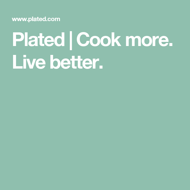 Plated Cook more. Live better. Meal kit delivery, Meal kit