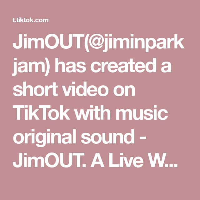 Jimout Jiminparkjam Has Created A Short Video On Tiktok With Music Original Sound Jimout A Live Wallpaper For You