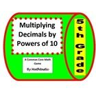 5th Grade Multiplying Decimals by Powers of 10 Game for mon Core