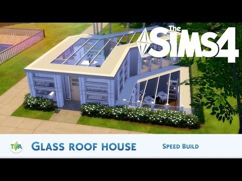 The Sims 4 | GLASS ROOF HOUSE - SPEED BUILD - YouTube ...