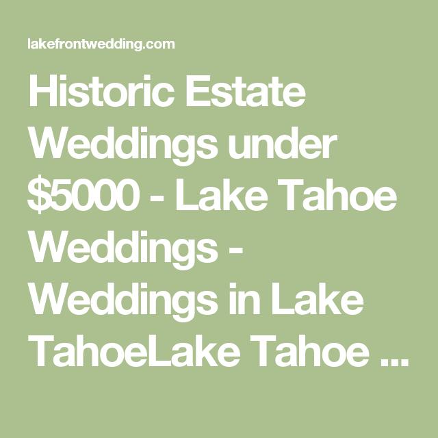 Historic Estate Weddings under $5000 - Lake Tahoe Weddings ...