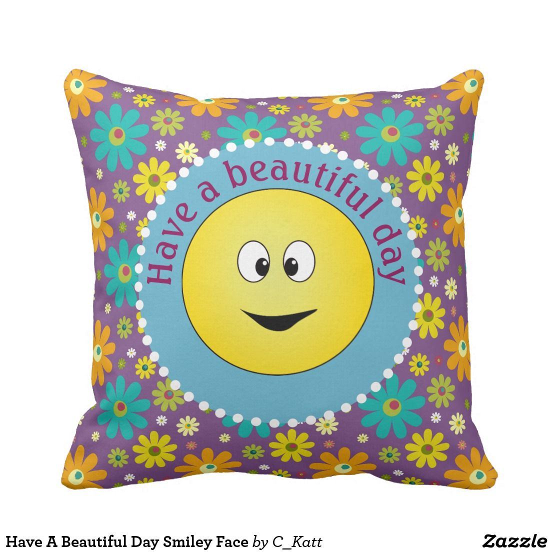 Have A Beautiful Day Face Throw Pillow