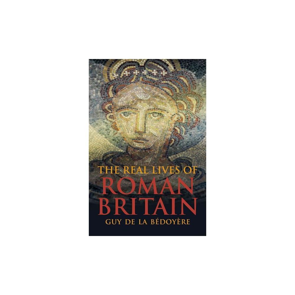 Real Lives of Roman Britain (Reprint) (Paperback) (Guy De La  Bu00e9doyu00e8re
