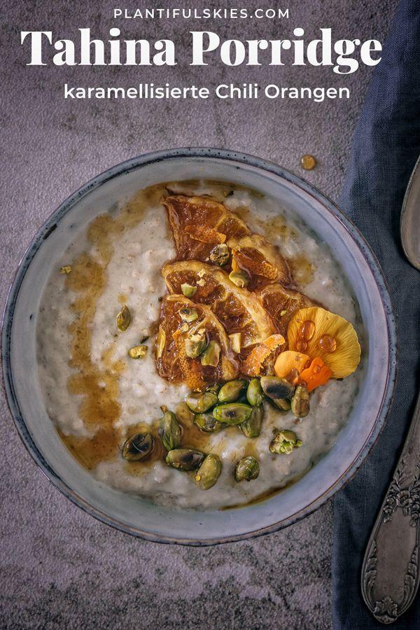 Tahina Porridge und karamellisierte Chili Orangen | Rezept ...