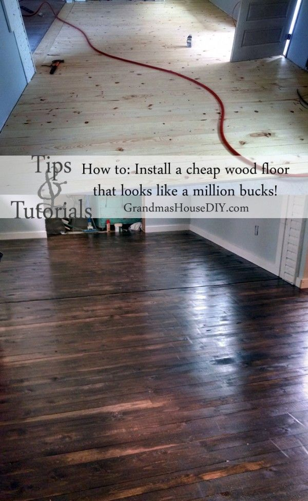 Inexpensive wood floor that looks like a million dollars do it how to install an inexpensive wood floor at grandmas house diy tips and tutorials to lay down a pine floor for under 300 solutioingenieria