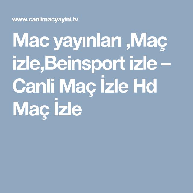 Mac Yayinlari Mac Izle Beinsport Izle Canli Mac Izle Hd Mac Izle Mac Izleme Bilgi