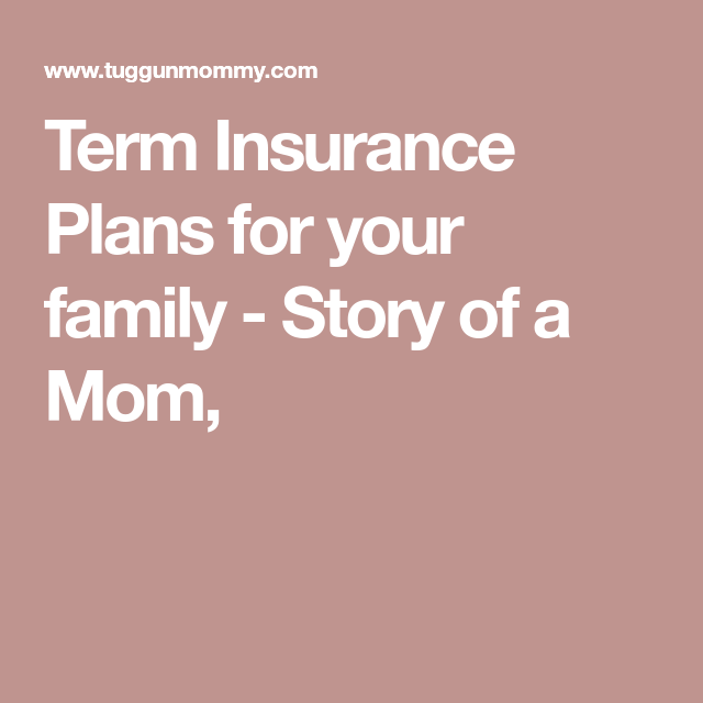 Term Insurance Plans for your family (With images)   Term ...