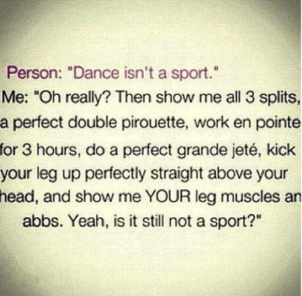 I hate when people tell me that dance is not a sport!