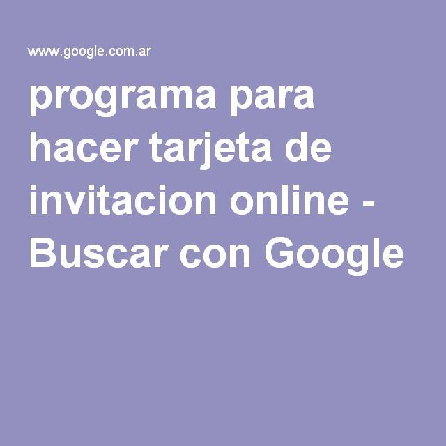 Programa Para Hacer Tarjeta De Invitacion Online Buscar