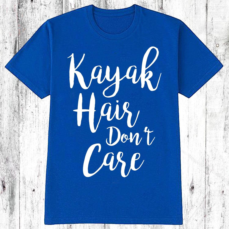 Kayak Dont Care Funny Kayaking Shirt Kayakingadventures Paddle Paddling Kayakfishing Kayaklife In 2020 Kayaking Kayaking Quotes Mens Graphic Tshirt