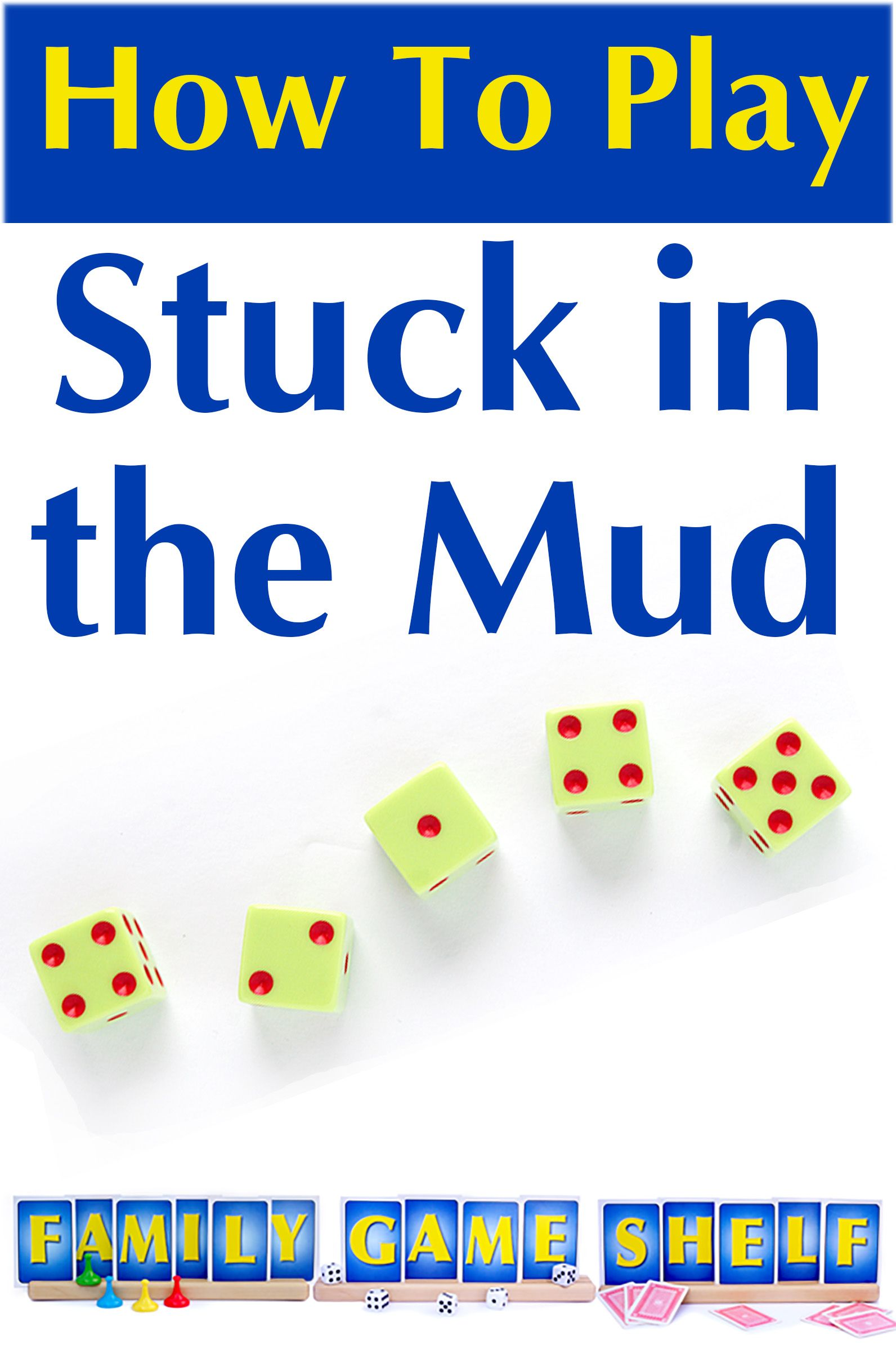 How to Play Stuck in the Mud Family Dice Game