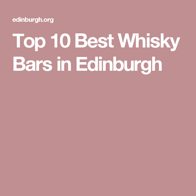 Top 10 Best Whisky Bars in Edinburgh | Whisky bar ...