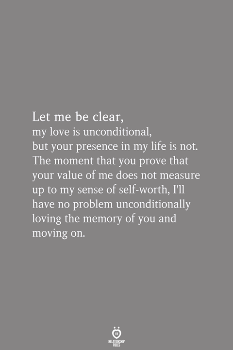 Let Me Be Clear My Love Is Unconditional Wisdom Quotes True Quotes Me Quotes