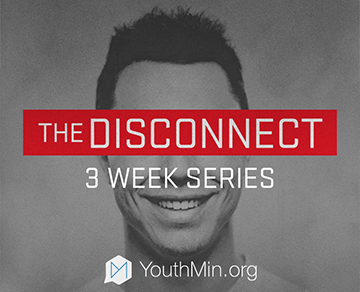 The Disconnect - 4 Week Youth Ministry Sermon Series | Youth