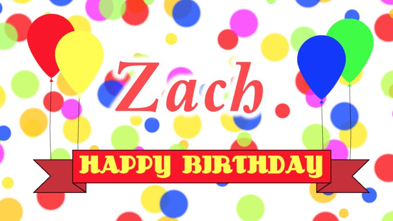 Happy Birthday Zach Song Youtube With Images Happy Birthday Rebecca Happy Birthday Melissa Happy Birthday Fun