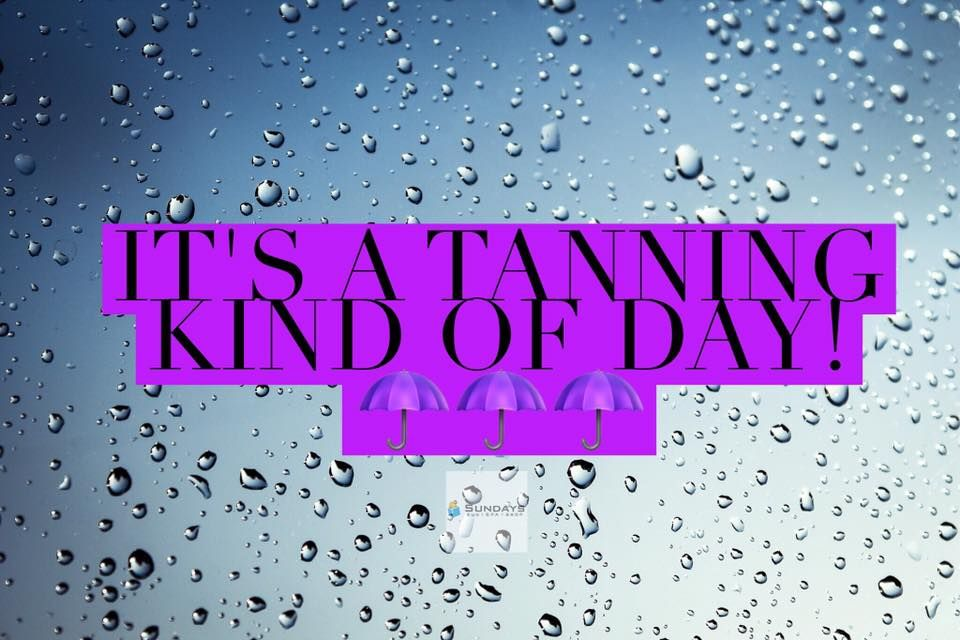 Tanning Is A Great Rainy Day Activity Sundayslife The