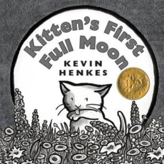 Kitten S First Full Moon Kittens First Full Moon Moon Book Kevin Henkes
