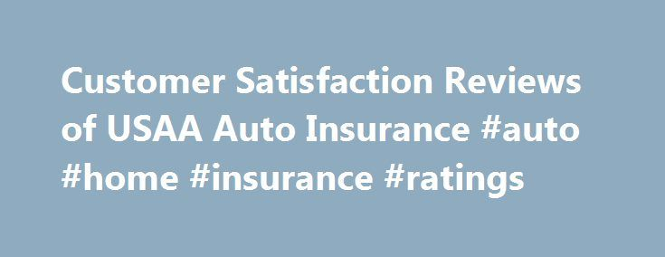 Usaa Life Insurance Quote Inspiration Customer Satisfaction Reviews Of Usaa Auto Insurance #auto #home