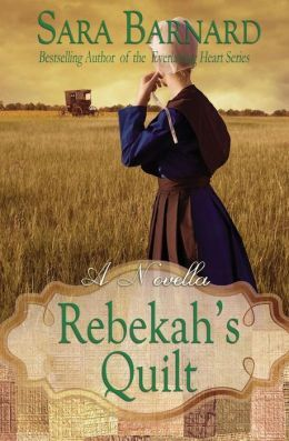 AMISH READER: A BOOK REVIEW OF REBEKAH'S QUILT BY SARA BARNARD