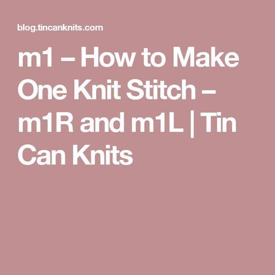 m1 – How to Make One Knit Stitch – m1R and m1L | Tin Can Knits