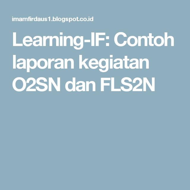 Learning If Contoh Laporan Kegiatan O2sn Dan Fls2n Laporan2