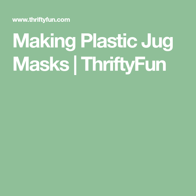 Making Plastic Jug Masks