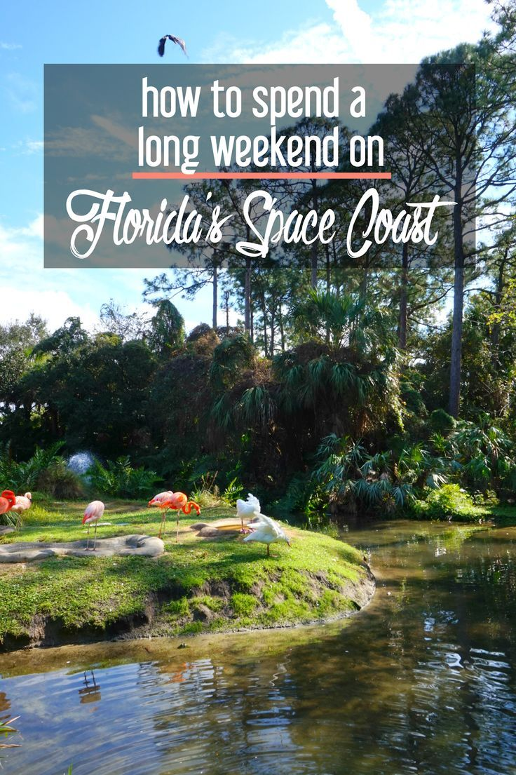 How To Spend A Long Weekend On Florida's Space Coast