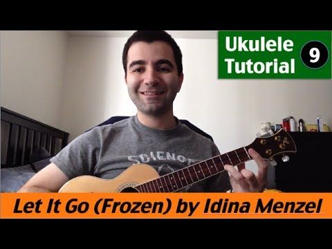 Ukulele Tutorial 9 Let It Go From Frozen By Idina Menzel How To