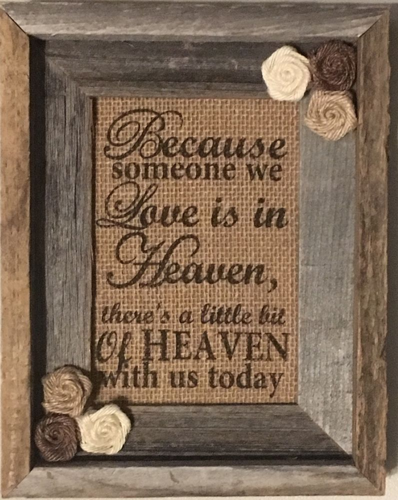 Primitive Barn Wood Frame Burlap Sign Rose Wedding Heaven With Us Memorial 5x7