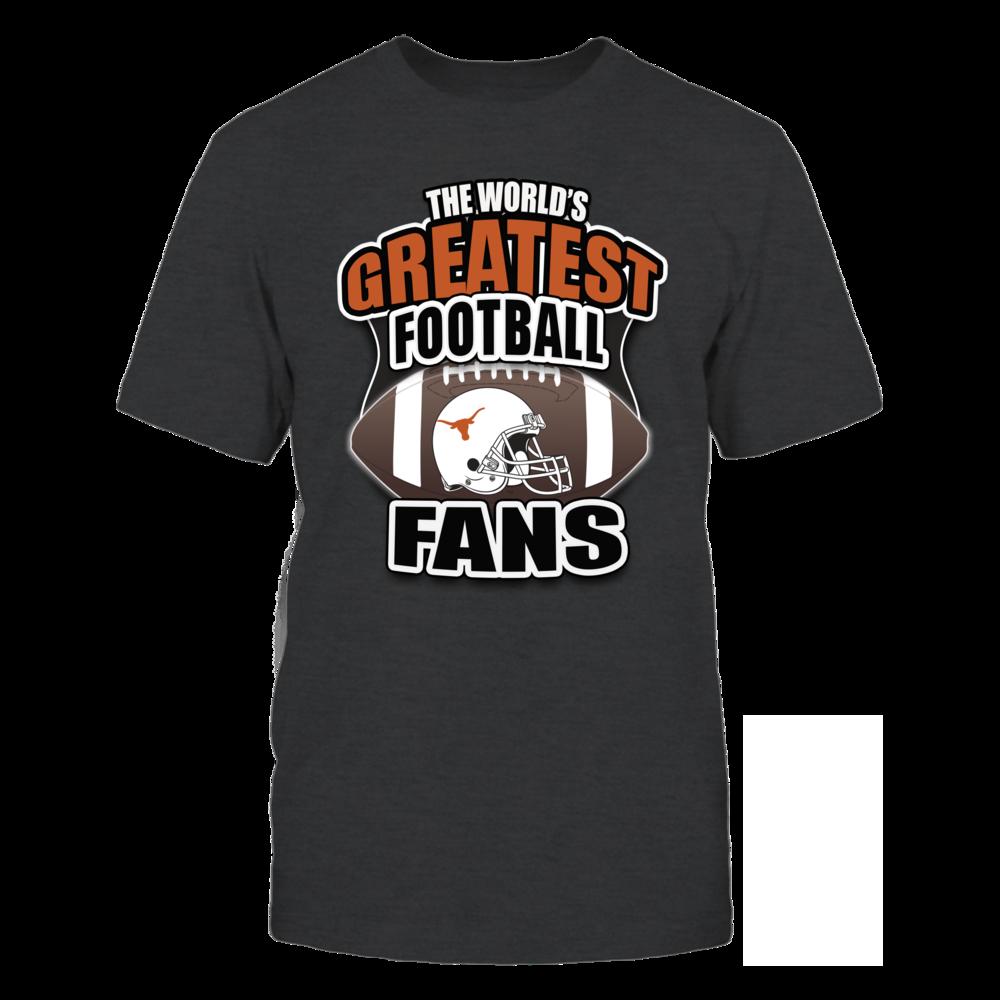 University Texas Longhorns Greatest Football Fans T