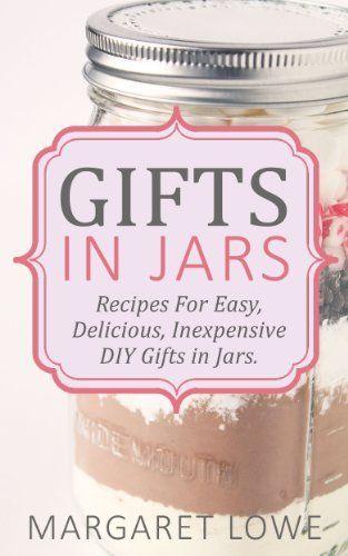 Gifts in Jars: Recipes for Easy, Delicious, Inexpensive DIY Gifts in Jars by Margaret Lowe http://www.amazon.com/gp/product/B00K6R1XUI/ref=as_li_tl?ie=UTF8&camp=1789&creative=390957&creativeASIN=B00K6R1XUI&linkCode=as2&tag=bountifulfarm-20&linkId=6ZPKOWHKFGCMFRYU