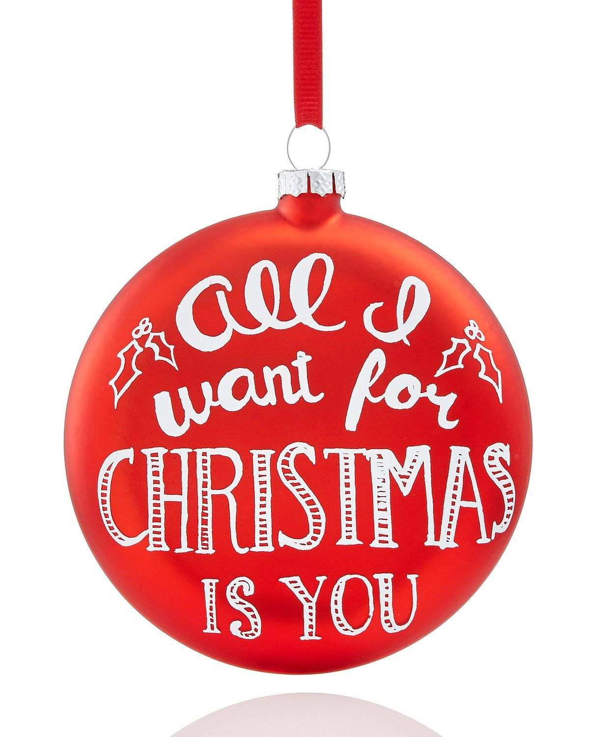 All I want for Christmas is you glass Christmas ornament