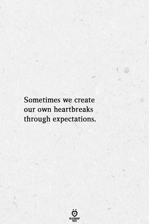 Sometimes we create our