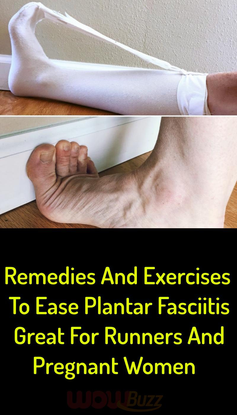 Remedies And Exercises To Ease Plantar Fasciitis Great For