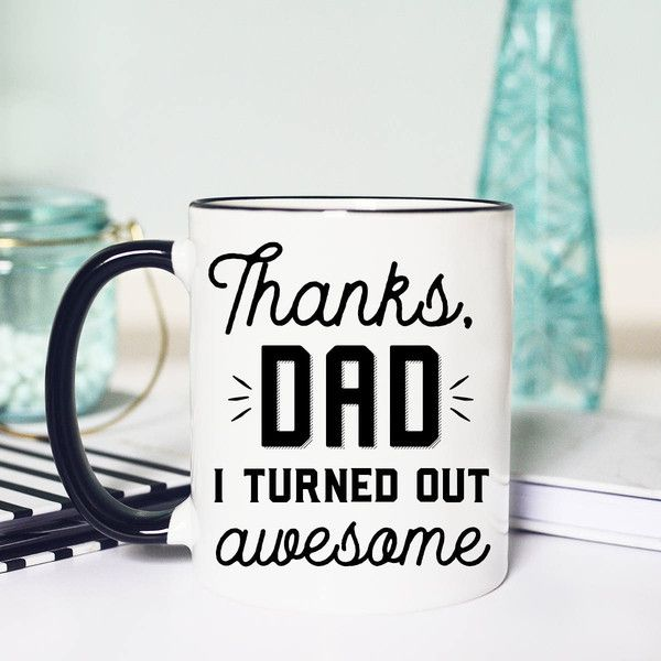 Thanks Dad I Turned Out Awesome Mug Funny Dad Mug Dad Mug Coffee Cup... (17 CAD) ❤ liked on Polyvore featuring home, kitchen & dining, drinkware, drink & barware, home & living, mugs, white, coffee mugs, personalized coffee cups and ceramic coffee cups