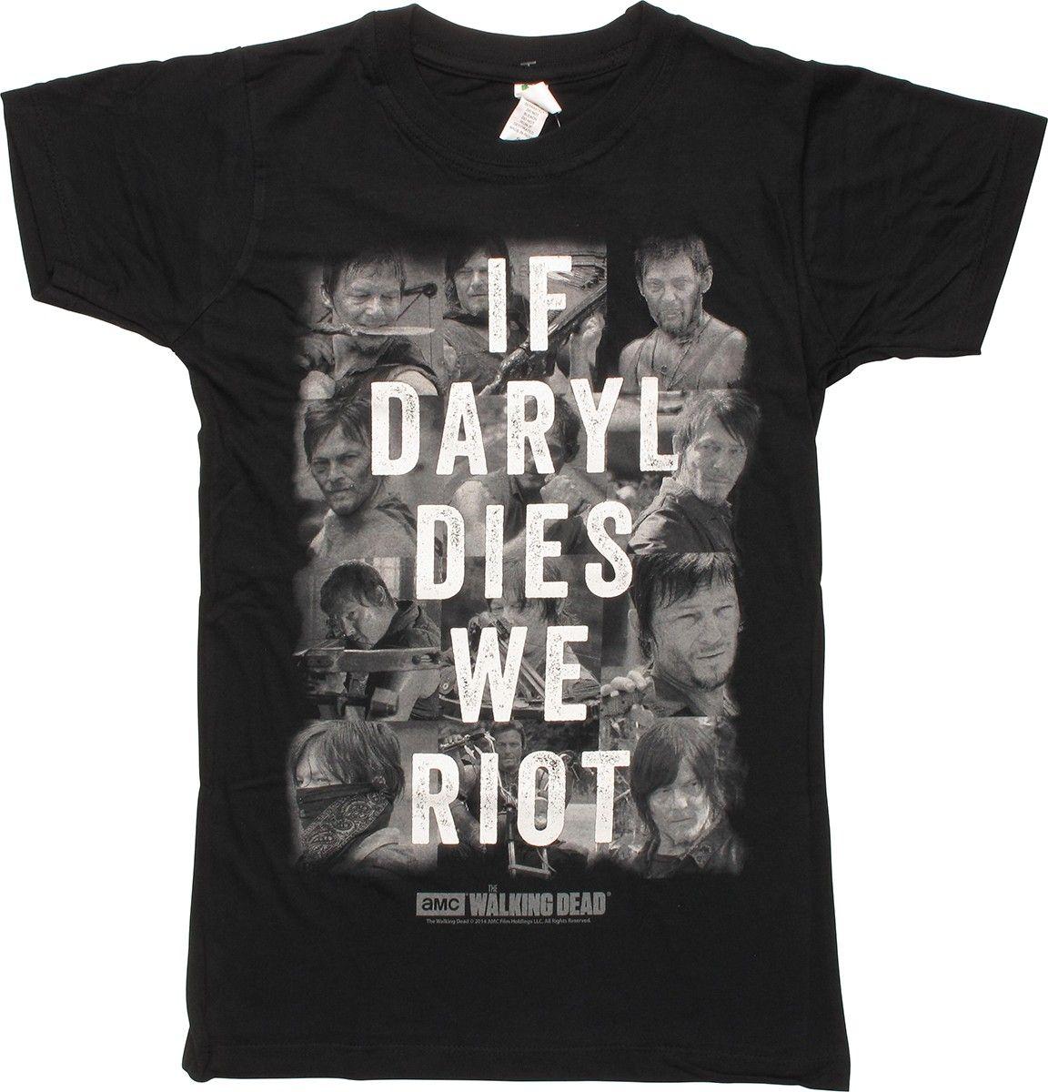 If daryl dies we riot t shirt uk