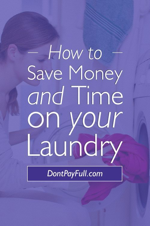 Want to know How to Save Time and Money on Your Laundry? Read our article and find out: homemade soap, efficient washers, drying techniques, coupons, deals! #DontPayFull